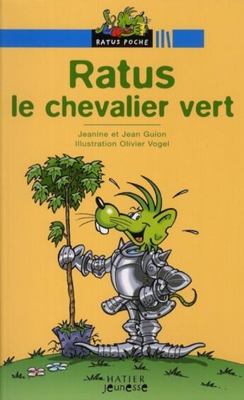Couverture du livre « Ratus le chevalier vert » de Guion-J+J+Vogel-O aux éditions Hatier