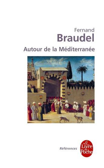 Couverture du livre « Autour de la mediterranee » de Fernand Braudel aux éditions Lgf