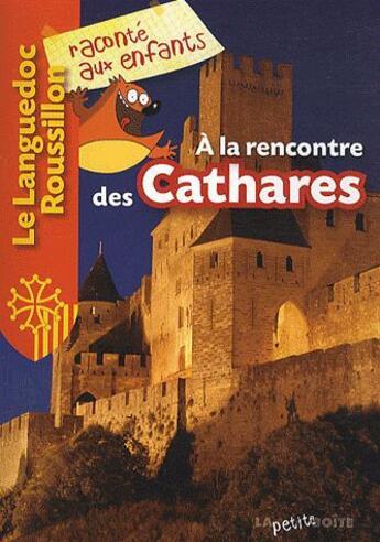 Couverture du livre « à la rencontre des Cathares » de Collectif aux éditions La Petite Boite