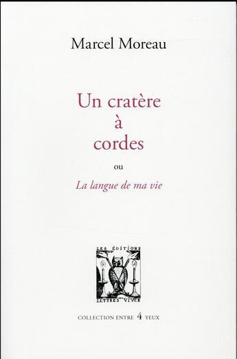 Couverture du livre « Un caractère à cordes ; la langue de ma vie » de Marcel Moreau aux éditions Lettres Vives