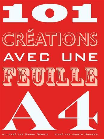 Couverture du livre « 101 créations avec une feuille A4 » de Sarah Dennis aux éditions Hachette Pratique