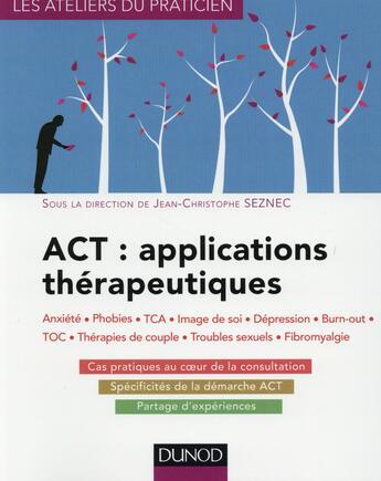 Couverture du livre « Act ; applications thérapeutiques » de Jean-Christophe Seznec aux éditions Dunod