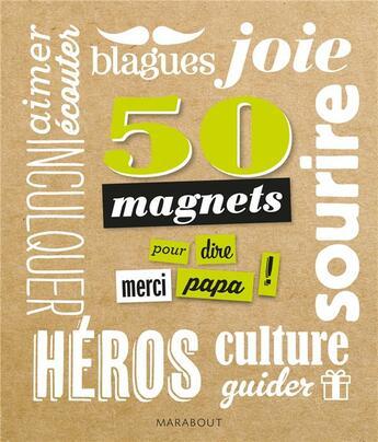 Couverture du livre « 50 magnets ; merci papa ! » de Collectif aux éditions Marabout