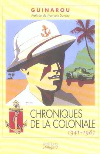Couverture du livre « Chroniques de la coloniale » de Guinarou aux éditions Italiques