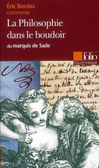 Couverture du livre « La philosophie dans le boudoir, de Sade » de Eric Bordas aux éditions Gallimard