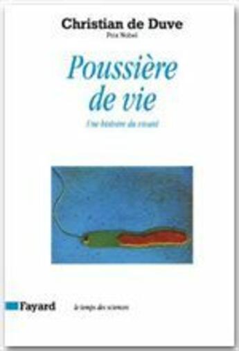 Couverture du livre « Poussière de vie » de Christian De Duve aux éditions Fayard