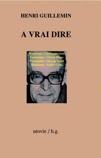 Couverture du livre « à vrai dire » de Henri Guillemin aux éditions Utovie