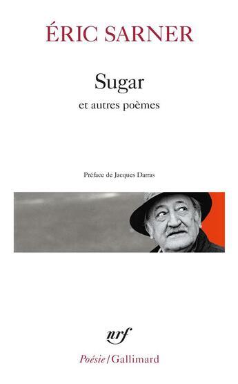 Couverture du livre « Sugar ; coeur chronique et de petit carnet de silence » de Eric Sarner aux éditions Gallimard