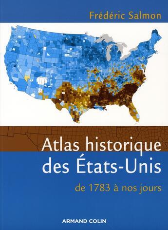 Couverture du livre « Atlas historique des Etats-Unis (1789-2006) » de Salmon-F aux éditions Armand Colin