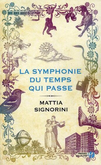 Couverture du livre « La symphonie du temps qui passe » de Mattia Signorini aux éditions Presses De La Cite