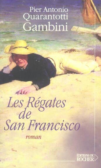 Couverture du livre « Les regates de san francisco » de Pier Antonio Quarantotti Gambini aux éditions Rocher