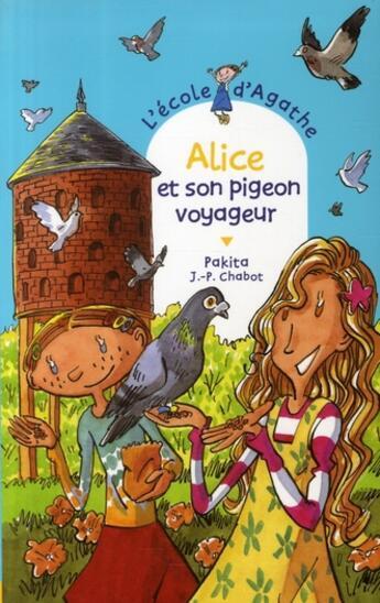 Couverture du livre « Alice et son pigeon voyageur » de Pakita aux éditions Rageot