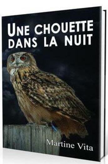 Couverture du livre « Une chouette dans la nuit » de Martine Vita aux éditions Martine Vita Ciofi