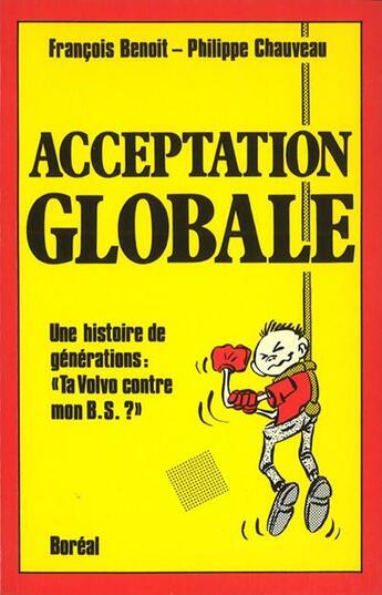 Couverture du livre « Acceptation globale » de Francois Benoit et Philippe Chauveau aux éditions Boreal