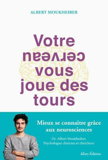 Couverture du livre « Votre cerveau vous joue des tours » de Albert Moukheiber aux éditions Allary