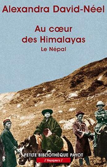 Couverture du livre « Au Coeur Des Himalayas (1ere Ed) » de Alexandra David-Neel aux éditions Payot