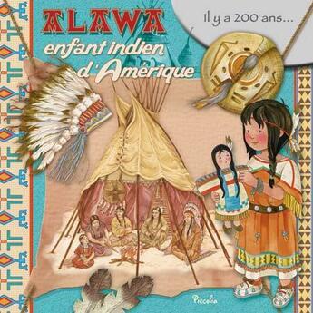 Couverture du livre « Au Temps Des/Alawa L'Enfant Indien » de Collectif aux éditions Piccolia