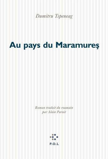 Couverture du livre « Au pays du Maramures » de Dimitriu Tsepeneag aux éditions P.o.l