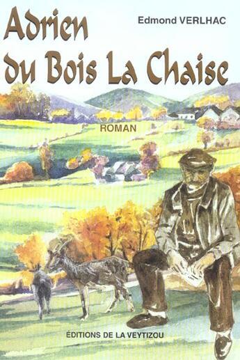 Couverture du livre « Adrien du bois la chaise » de Edmond Verlhac aux éditions La Veytizou