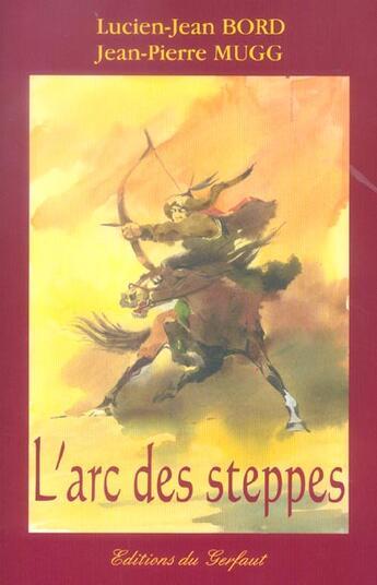 Couverture du livre « Arc des steppes » de Bord/Mugg J.-P. aux éditions Gerfaut