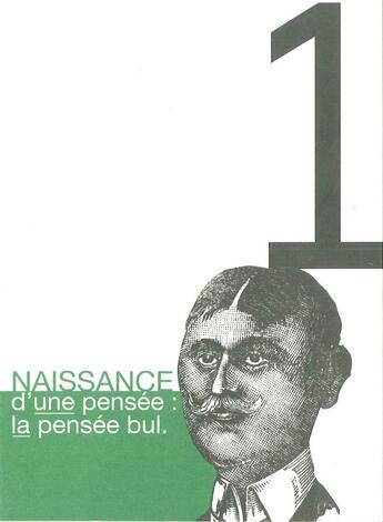 Couverture du livre « Naissance d'une pensée : la pensée Bul » de Collectif aux éditions Daily Bul