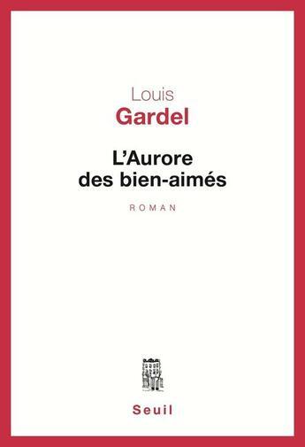 Couverture du livre « Aurore Des Bien-Aimes (L') » de Louis Gardel aux éditions Seuil