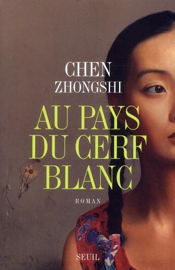 Couverture du livre « Au pays du cerf blanc » de Zongshi Chen aux éditions Seuil