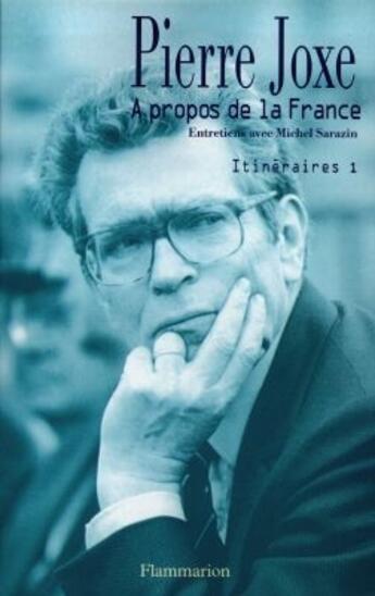 Couverture du livre « A propos de la france - - itineraires 1 » de Pierre Joxe aux éditions Flammarion