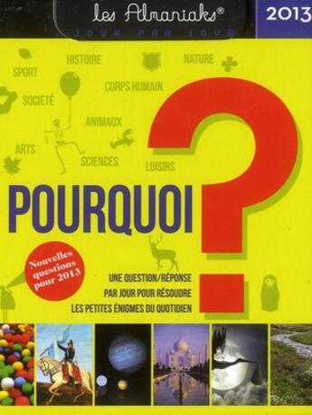 Couverture du livre « Almaniak pourquoi ? 2013 » de Collectif aux éditions Editions 365