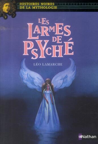 Couverture du livre « Les larmes de Psyché » de Leo Lamarche aux éditions Nathan