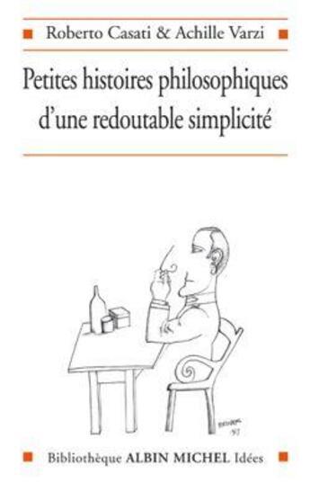 Couverture du livre « 39 petites histoires philosophiques d'une redoutable simplicite » de Roberto Casati aux éditions Albin Michel