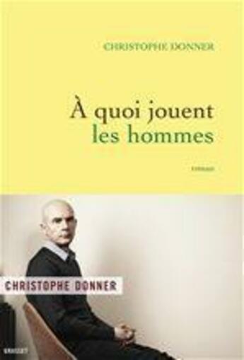 Couverture du livre « À quoi jouent les hommes » de Christophe Donner aux éditions Grasset