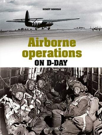 Couverture du livre « Airborne operations at the Normandy landings » de Benoit Rondeau aux éditions Ouest France