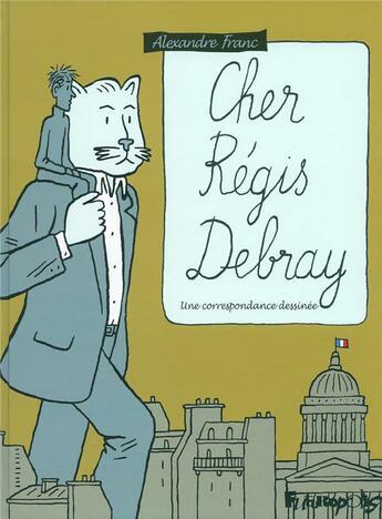 Couverture du livre « Cher Régis Debray » de Regis Debray et Alexandre Franc aux éditions Futuropolis
