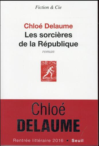 Couverture du livre « Les sorcières de la République » de Chloe Delaume aux éditions Seuil