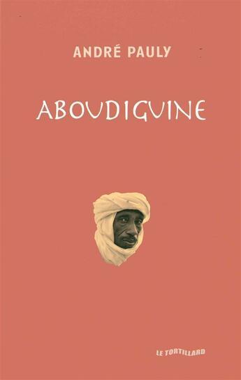 Couverture du livre « Aboudiguine » de Andre Pauly aux éditions Insomniaque