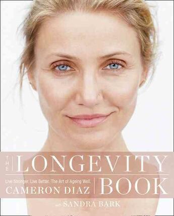 Couverture du livre « THE LONGEVITY BOOK - THE BIOLOGY OF RESILIENCE, PRIVILEGE OF TIME NEW SCIENCE OF AGE » de Cameron Diaz aux éditions Thorsons