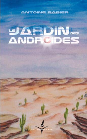 Couverture du livre « Le jardin des androïdes » de Antoine Rabier aux éditions Francois Baudez