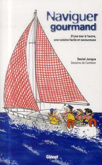 Couverture du livre « Naviguer gourmand » de Michel Cambon et Daniel Junqua aux éditions Glenat