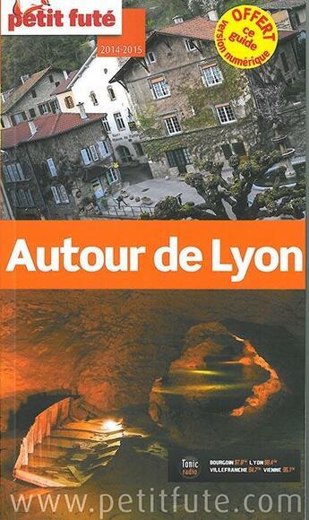 Couverture du livre « Guide Petit Fute ; Departements ; Autour De Lyon (Edition 2014) » de Collectif Petit Fute aux éditions Le Petit Fute