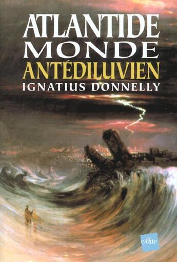 Couverture du livre « Atlantide monde antédiluvien » de Ignatius Donnelly aux éditions Edite