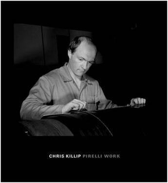 Couverture du livre « Chris killip pirelli work » de Killip Chris aux éditions Steidl