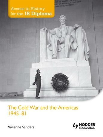 Couverture du livre « Access to History for the IB Diploma: The Cold War and the Americas 19 » de Sanders Viv aux éditions Hodder Education Digital