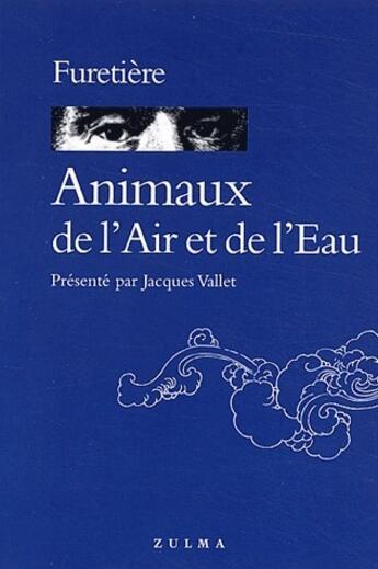Couverture du livre « Animaux de l'air et de l'eau » de Furetiere aux éditions Zulma