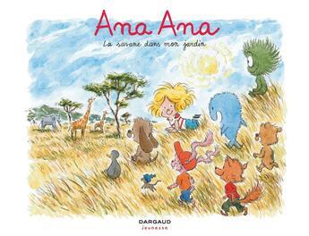 Couverture du livre « Ana Ana T.9 ; La Savane Dans Mon Jardin » de Dominique Roques et Alexis Dormal aux éditions Dargaud