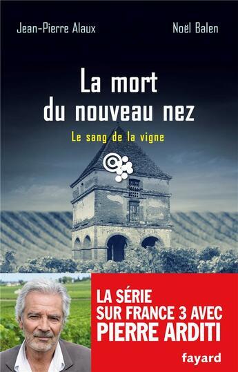 Couverture du livre « La mort du nouveau nez » de Jean-Pierre Alaux et Noel Balen aux éditions Fayard
