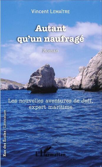 Couverture du livre « Autant qu'un naufragé ; les nouvelles aventures de Jeff, expert maritime » de Vincent Lemaitre aux éditions L'harmattan