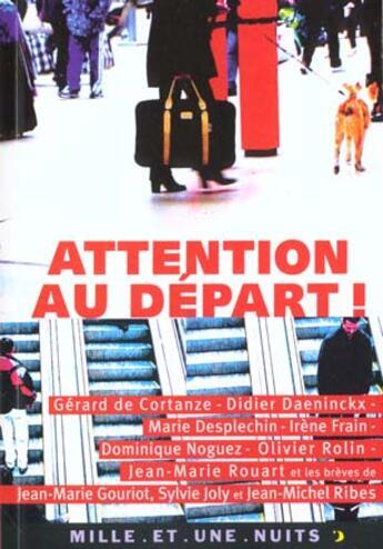 Couverture du livre « Attention Au Depart ! » de Collectif aux éditions Mille Et Une Nuits