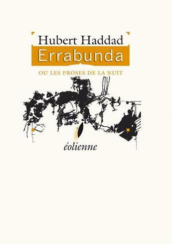 Couverture du livre « Errabunda ou les proses de la nuit » de Hubert Haddad aux éditions Eoliennes