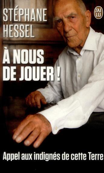 Couverture du livre « À nous de jouer ! » de Stephane Hessel aux éditions J'ai Lu